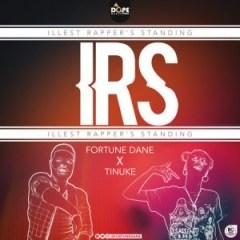Fortune Dane - I.R.S (Illest Rapper's Standing) Ft. Tinuke